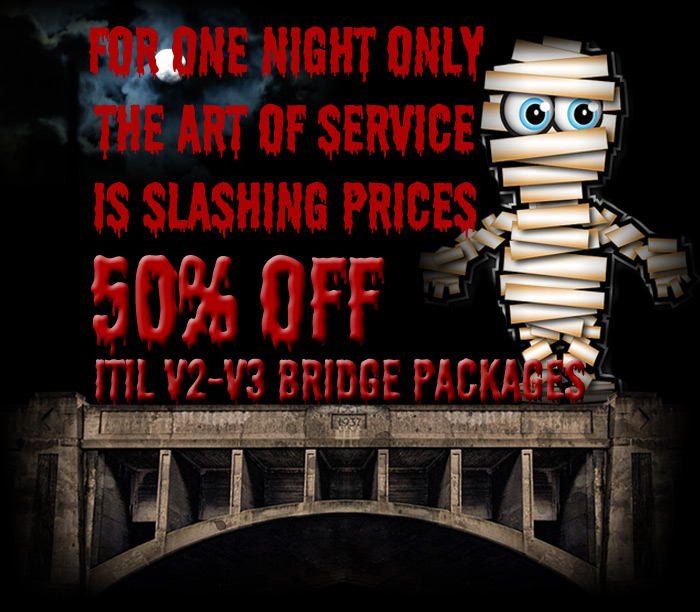 For one night only The Art of Service is slashing prices. 50% off ITIL® V2-V3 Bridge Packages